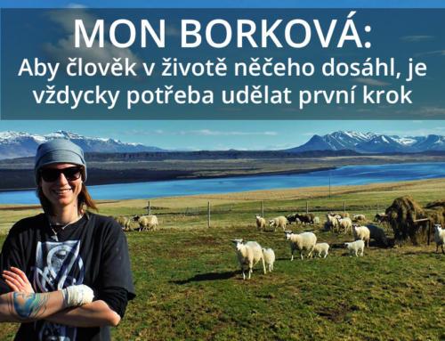 Mon Borková: Aby člověk v životě něčeho dosáhl, je vždycky potřeba udělat první krok